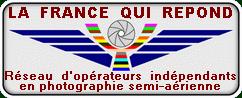 LA FRANCE QUI REPOND : Réseau d'opérateurs français en photographie semi-aérienne au moyen de mâts télescopiques, ballons captifs, drone radiocommandés